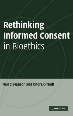 Rethinking Informed Consent in Bioethics (Electronic book text): Neil C. Manson