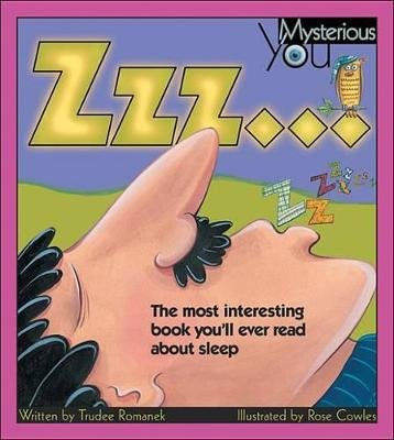 Zzz ... - The Most Interesting Book You'll Ever Read about Sleep (Paperback): Trudee Romanek