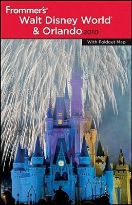 Frommer's Walt Disney World and Orlando 2010 (Electronic book text, 6th): Laura Lea Miller