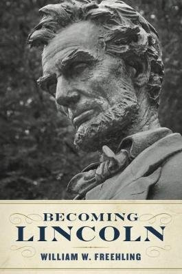 Becoming Lincoln (Hardcover): William W. Freehling