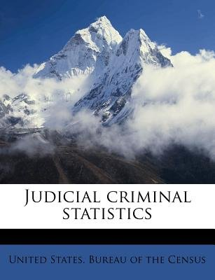 Judicial Criminal Statistics (Paperback): United States Bureau of the Census