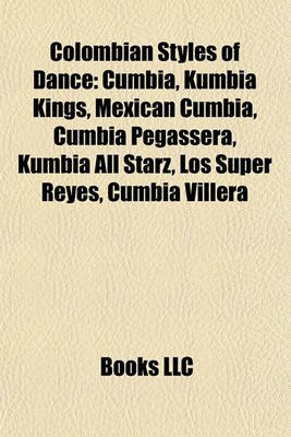 Colombian Styles of Dance - Cumbia, Kumbia Kings, Mexican Cumbia