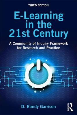 E-Learning in the 21st Century - A Community of Inquiry Framework for Research and Practice (Paperback, 3rd Revised edition):...