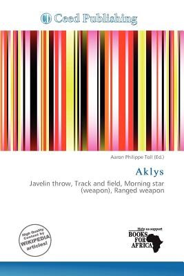 Aklys (Paperback): Aaron Philippe Toll