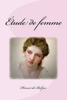 Etude de Femme (French, Paperback): Honore De Balzac