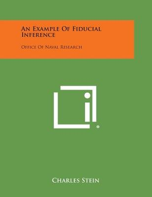 An Example of Fiducial Inference - Office of Naval Research (Paperback): Charles Stein
