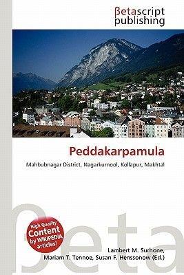 Peddakarpamula (Paperback): Lambert M. Surhone, Mariam T. Tennoe, Susan F. Henssonow