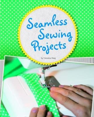 Seamless Sewing Projects (Paperback): Veronica Yang
