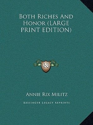 Both Riches and Honor (Large print, Hardcover, large type edition): Annie Rix Militz