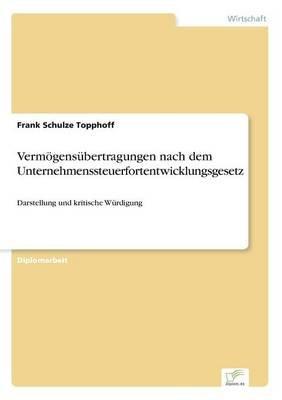Vermogensubertragungen Nach Dem Unternehmenssteuerfortentwicklungsgesetz (German, Paperback): Frank Schulze Topphoff