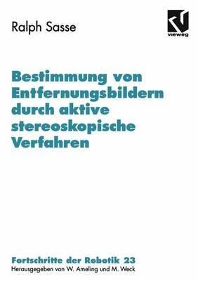 Bestimmung Von Entfernungsbildern Durch Aktive Stereoskopische Verfahren (German, Paperback, Softcover Repri): Ralph Sasse