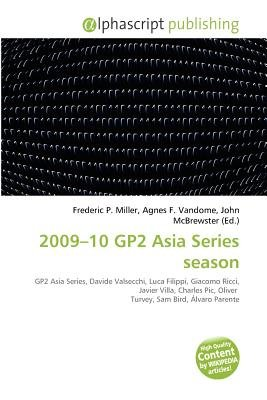 2009-10 Gp2 Asia Series Season (Paperback): Frederic P. Miller, Agnes F. Vandome, John McBrewster