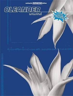 Oleander -- Unwind - Authentic Guitar Tab (Paperback): Oleander