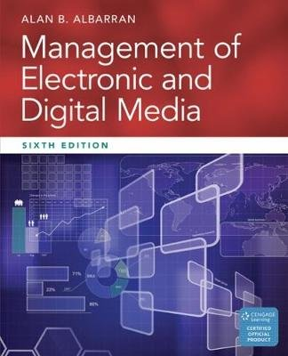 Management of Electronic and Digital Media (Paperback, 6th edition): Alan Albarran