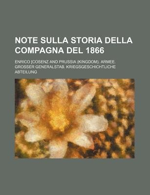 Note Sulla Storia Della Compagna del 1866 (English, Italian, Paperback): Enrico [Cosenz