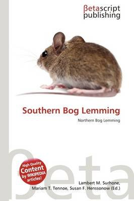 Southern Bog Lemming (Paperback): Lambert M. Surhone, Mariam T. Tennoe, Susan F. Henssonow