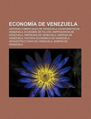 Economia de Venezuela - Centros Comerciales de Venezuela, Economistas de Venezuela, Economia de Falcon, Empresarios de...