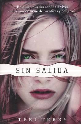 Sin Salida (Spanish, Paperback): Teri Terry