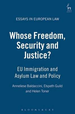 Whose Freedom, Security and Justice? - Eu Immigration and Asylum Law and Policy (Electronic book text): Helen Toner, Elspeth...