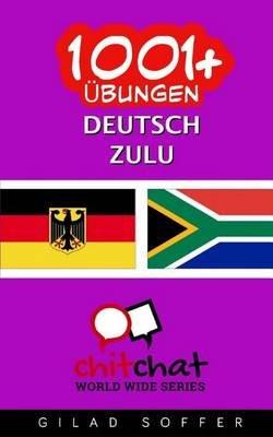 1001+ Ubungen Deutsch - Zulu (German, Paperback): Gilad Soffer