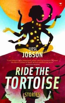 Ride the tortoise (Paperback): Liesl Jobson