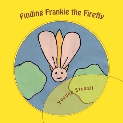 Finding Frankie the Firefly (Paperback): Yvonne Stegall