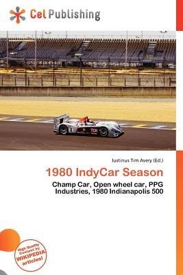 1980 Indycar Season (Paperback): Iustinus Tim Avery