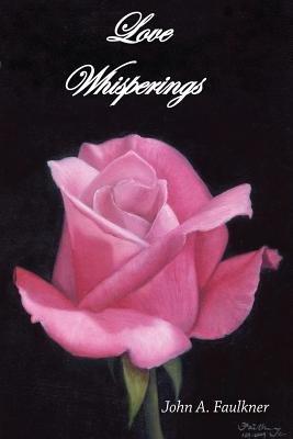 Love Whisperings (Paperback): John A. Faulkner