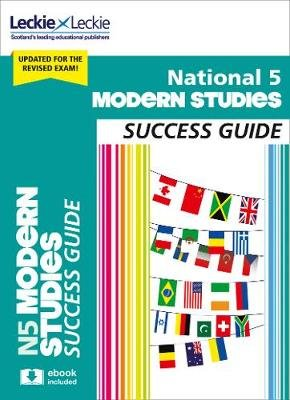 National 5 Modern Studies Success Guide - Revise for Sqa Exams (Paperback, 2nd Revised edition): Patrick Carson, Leckie