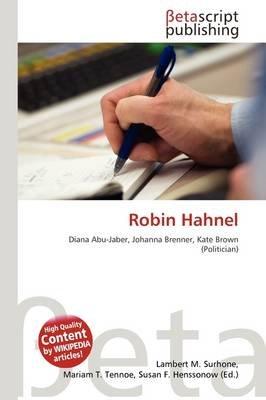 Robin Hahnel (Paperback): Lambert M. Surhone, Mariam T. Tennoe, Susan F. Henssonow