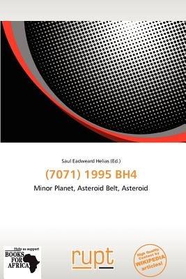 (7071) 1995 Bh4 (Paperback): Saul Eadweard Helias