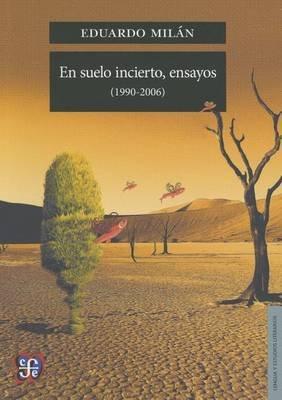 En Suelo Incierto, Ensayos (1990-2006) (English, Spanish, Paperback): Eduardo Miln
