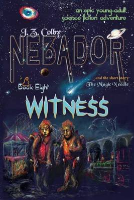Nebador Book Eight - Witness: (Global Edition) (Paperback): J. Z. Colby, Kathleen Tully