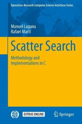 Scatter Search - Methodology and Implementations in C (Paperback, Softcover reprint of the original 1st ed. 2003): Manuel...