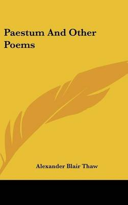 Paestum and Other Poems (Hardcover): Alexander Blair Thaw