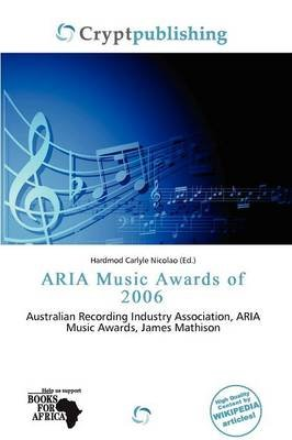 Aria Music Awards of 2006 (Paperback): Hardmod Carlyle Nicolao