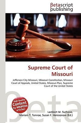 Supreme Court of Missouri (Paperback): Lambert M. Surhone, Miriam T. Timpledon, Susan F. Marseken