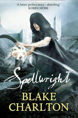 Spellwright - Book 1 of the Spellwright Trilogy (Paperback): Blake Charlton