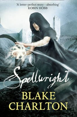 Spellwright - Book 1 of the Spellwright Trilogy (Paperback): Blake Charlton