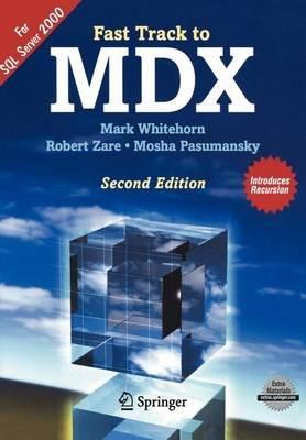 Fast Track to MDX (Electronic book text): Mark Whitehorn, Robert Zare, Mosha Pasumansky