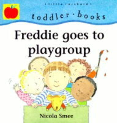 Freddie Goes to Playschool (Hardcover): Nicola Smee