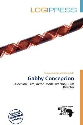 Gabby Concepcion (Paperback): Terrence James Victorino