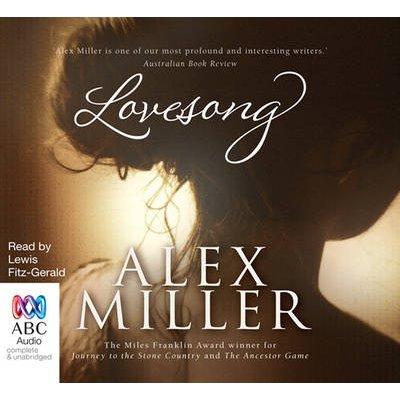 Lovesong (Standard format, CD, Unabridged edition): Alex Miller