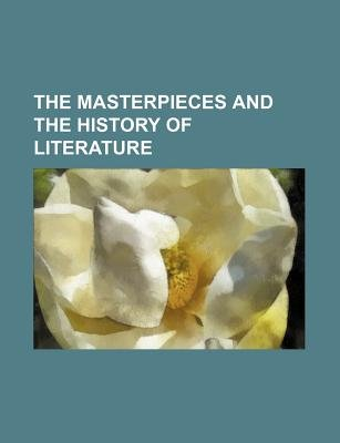 The Masterpieces and the History of Literature (Paperback): Julian Hawthorne