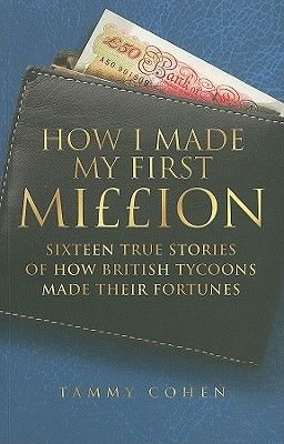 How I Made My First Million (Paperback): Tammy Cohen