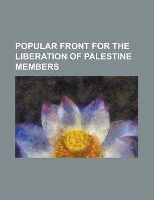 Popular Front for the Liberation of Palestine Members - Carlos the Jackal, George Habash, Leila Khaled, Ghassan Kanafani, Wadie...