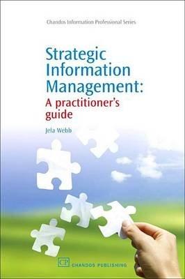 Strategic Information Management (Electronic book text): Jela Webb