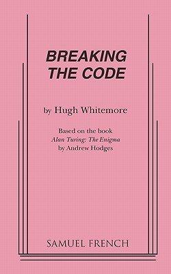 Breaking the Code (Paperback): Hugh Whitemore