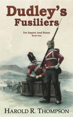 Dudley's Fusiliers (Electronic book text): Harold R Thompson