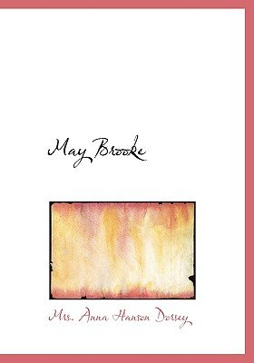 May Brooke (Large print, Hardcover, Large type / large print edition): Mrs Anna Hanson Dorsey